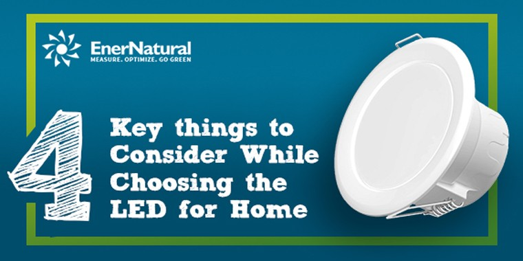 4 Key things to Consider While Choosing the LED for Home
