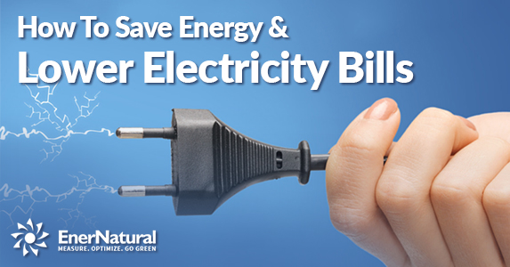 How To Save Energy and Lower Electricity Bills