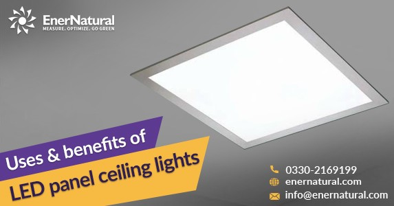 Uses & benefits of LED panel ceiling lights